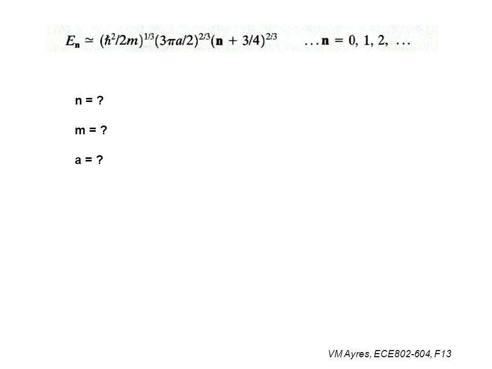 n = m = a = VM Ayres, ECE802-604, F13