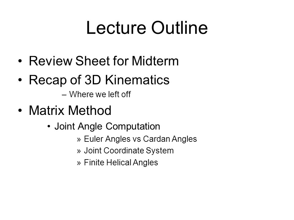 Lecture Outline Review Sheet for Midterm Recap of 3D Kinematics