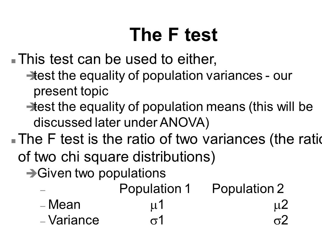The F test This test can be used to either,