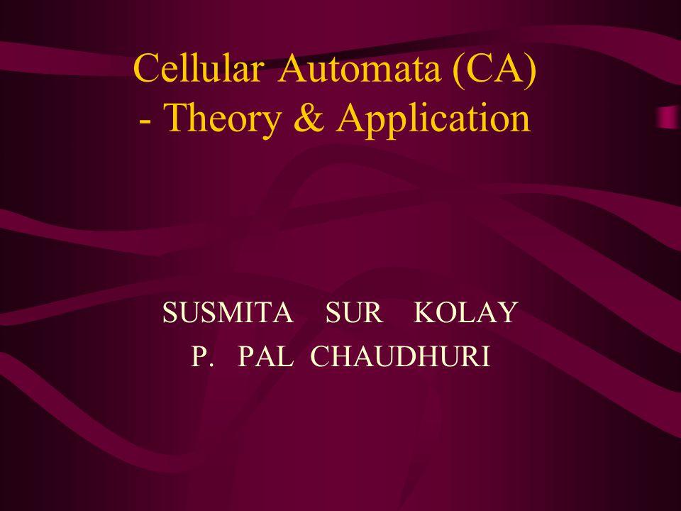 Cellular Automata (CA) - Theory & Application