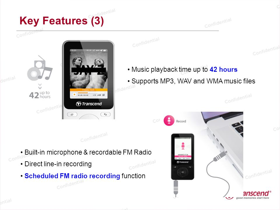 Key Features (3) Music playback time up to 42 hours