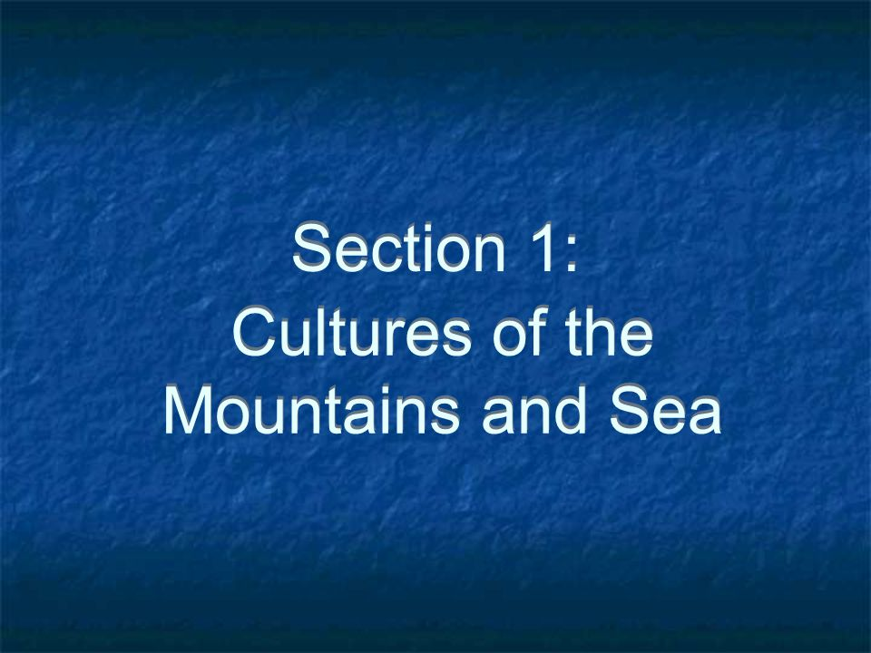 Cultures of the Mountains and Sea