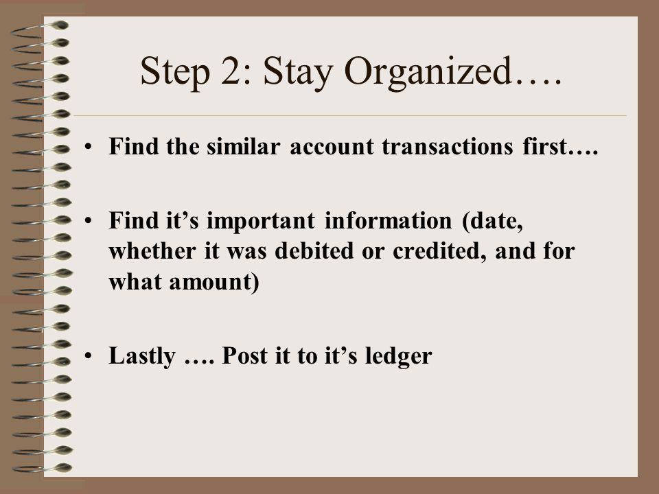 Step 2: Stay Organized…. Find the similar account transactions first….