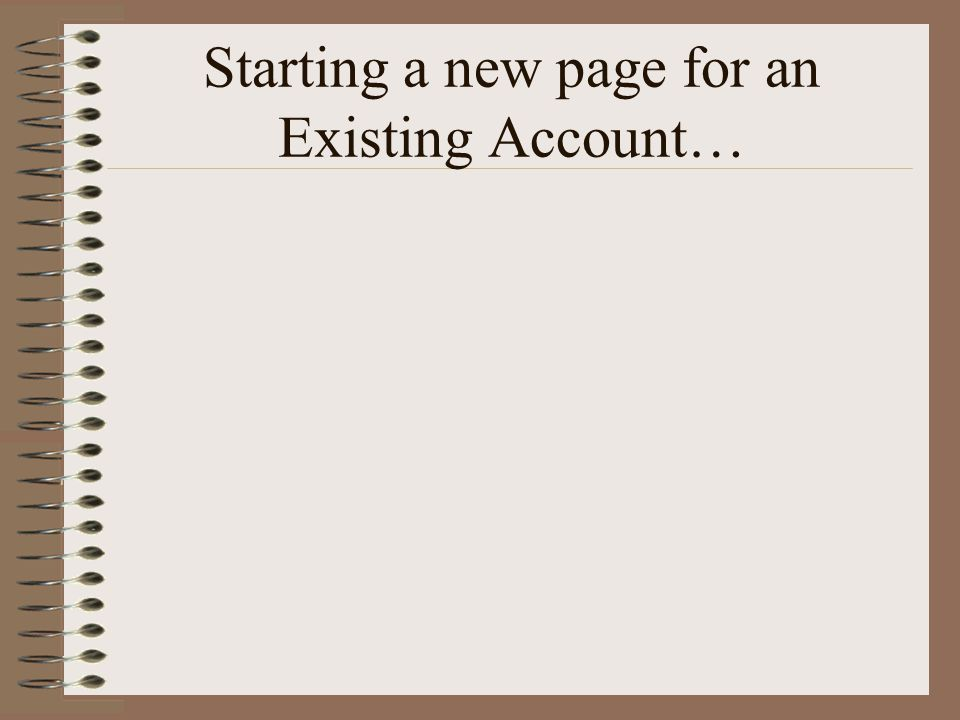 Starting a new page for an Existing Account…