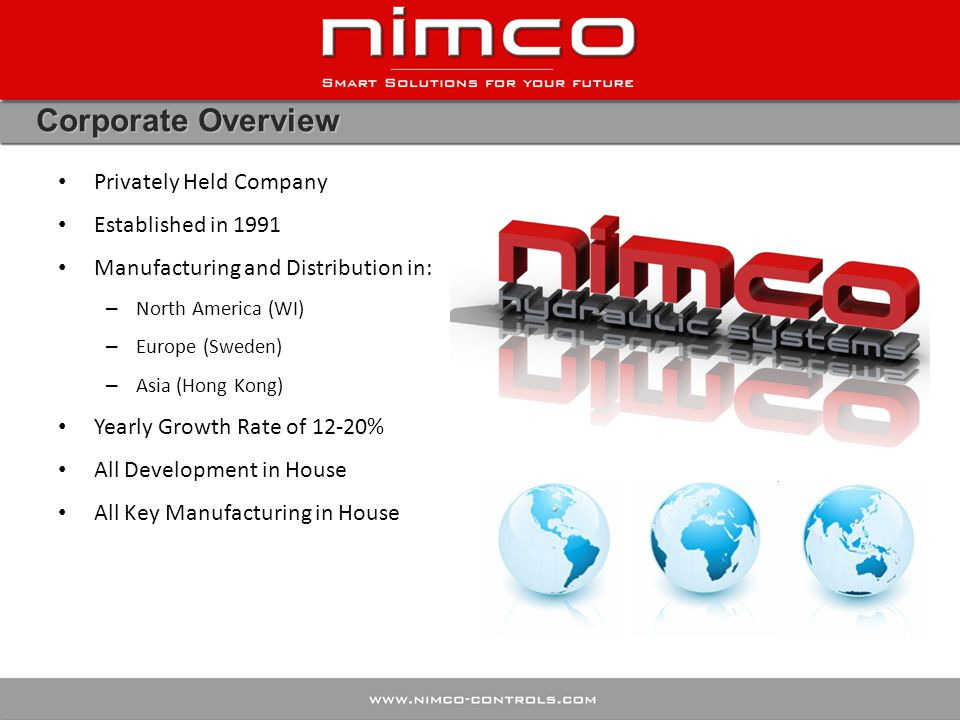 Corporate Overview Privately Held Company Established in 1991