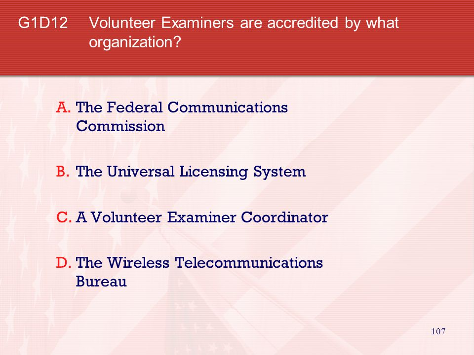 G1D12 Volunteer Examiners are accredited by what organization