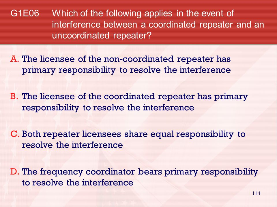 G1E06 Which of the following applies in the event of interference between a coordinated repeater and an uncoordinated repeater