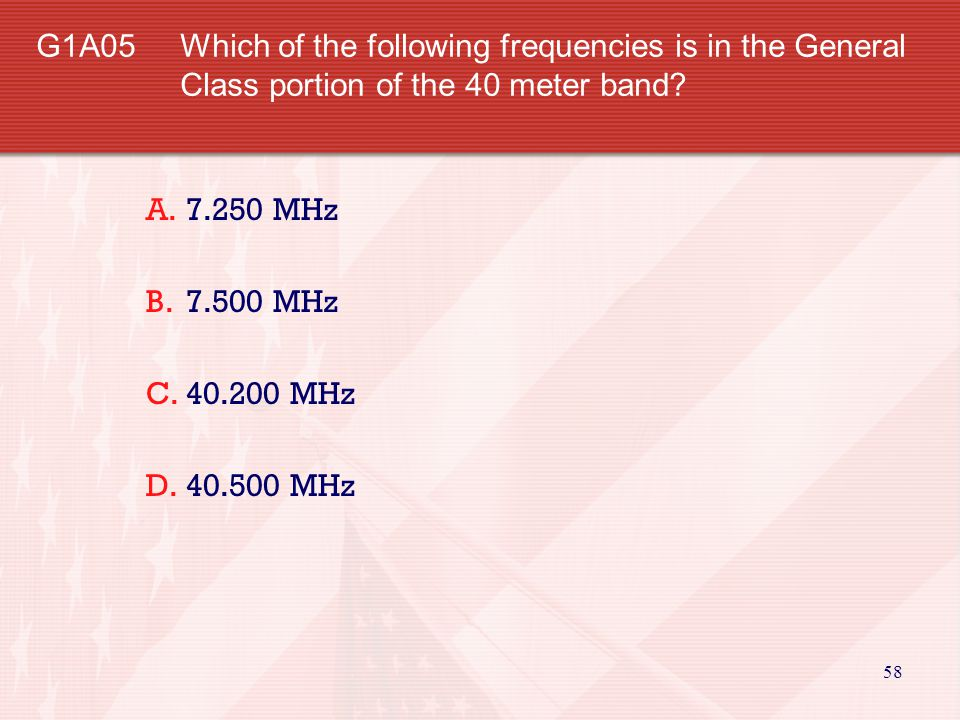 G1A05 Which of the following frequencies is in the General Class portion of the 40 meter band