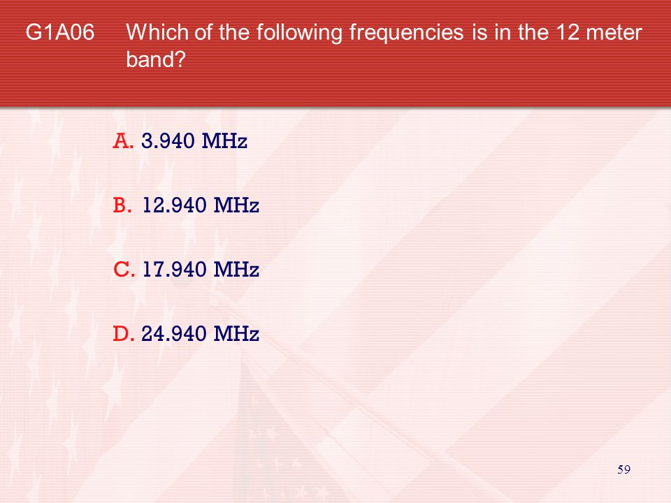 G1A06 Which of the following frequencies is in the 12 meter band
