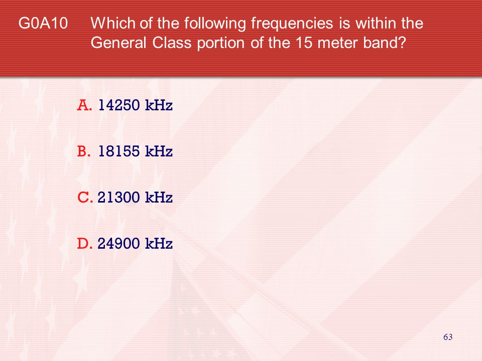 G0A10. Which of the following frequencies is