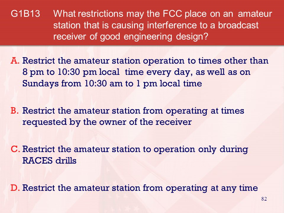G1B13. What restrictions may the FCC place on an