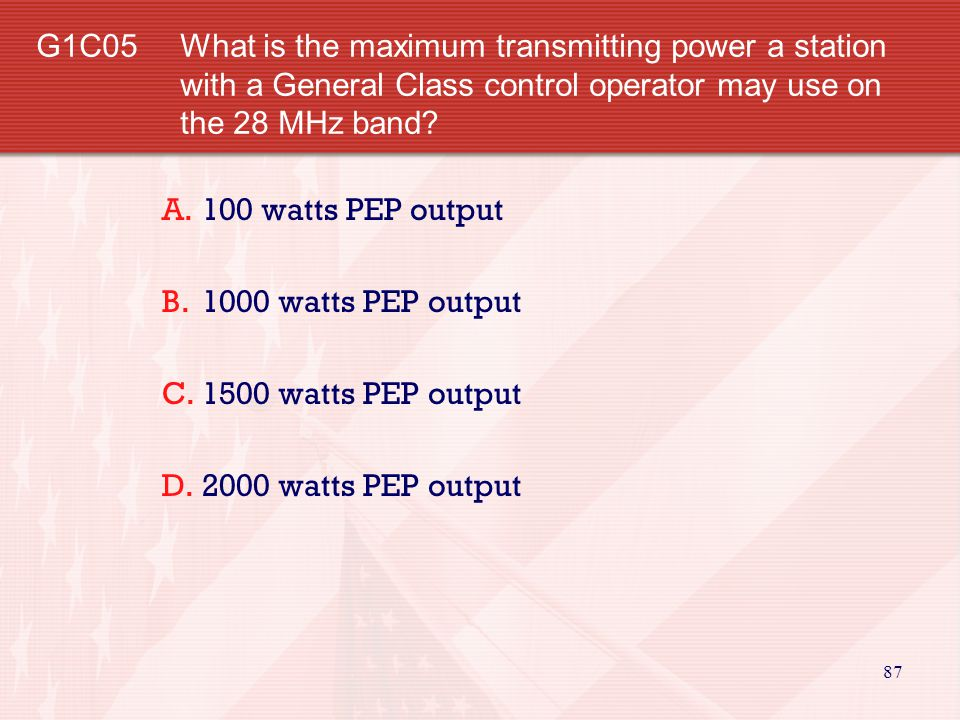 G1C05 What is the maximum transmitting power a station with a General Class control operator may use on the 28 MHz band