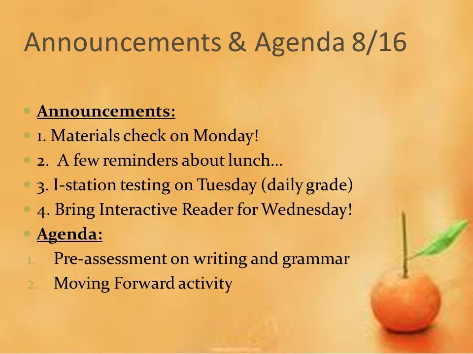 Announcements & Agenda 8/16