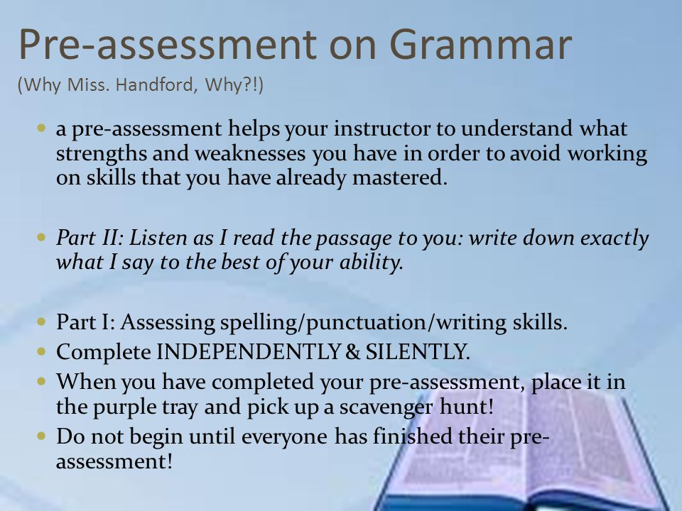 Pre-assessment on Grammar (Why Miss. Handford, Why !)