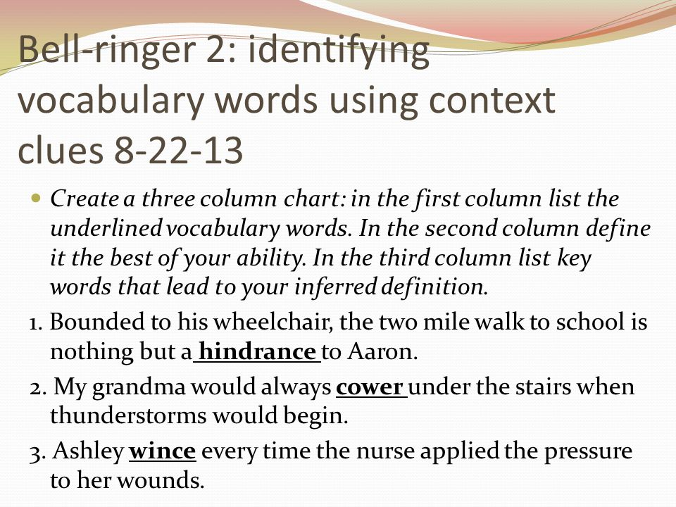 Bell-ringer 2: identifying vocabulary words using context clues 8-22-13