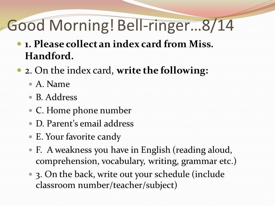 Good Morning! Bell-ringer…8/14