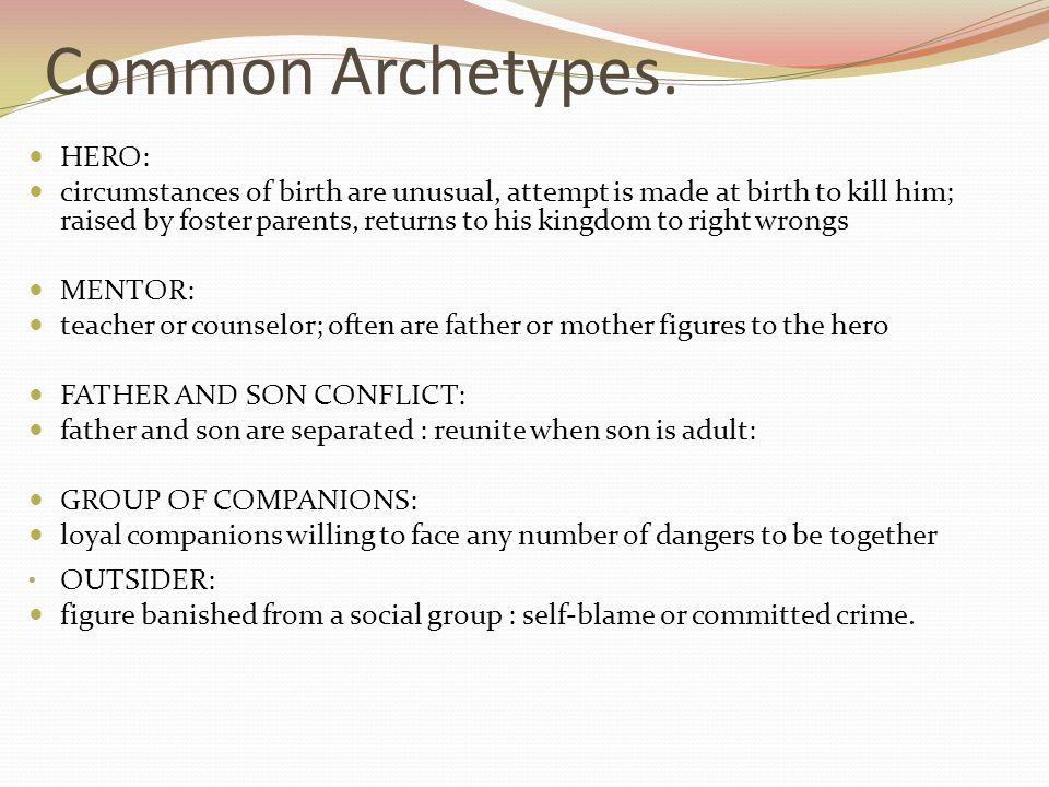 Common Archetypes. HERO: