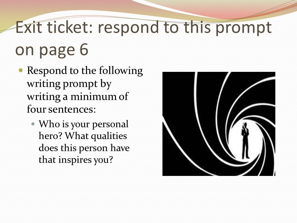 Exit ticket: respond to this prompt on page 6