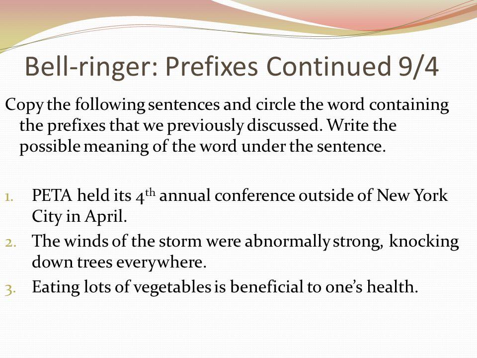 Bell-ringer: Prefixes Continued 9/4
