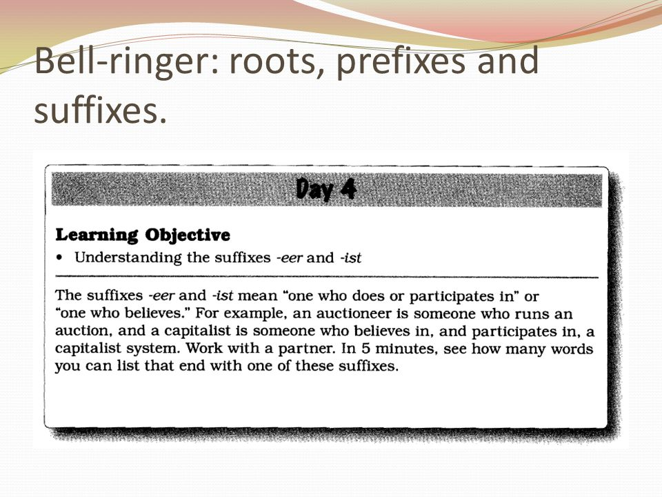 Bell-ringer: roots, prefixes and suffixes.