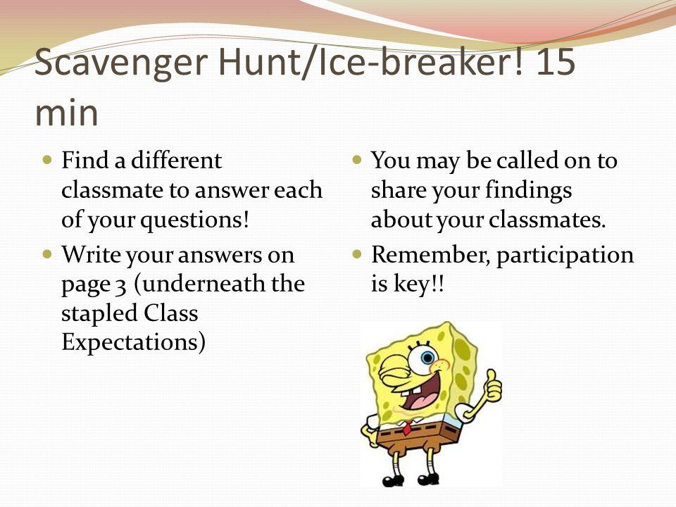 Scavenger Hunt/Ice-breaker! 15 min