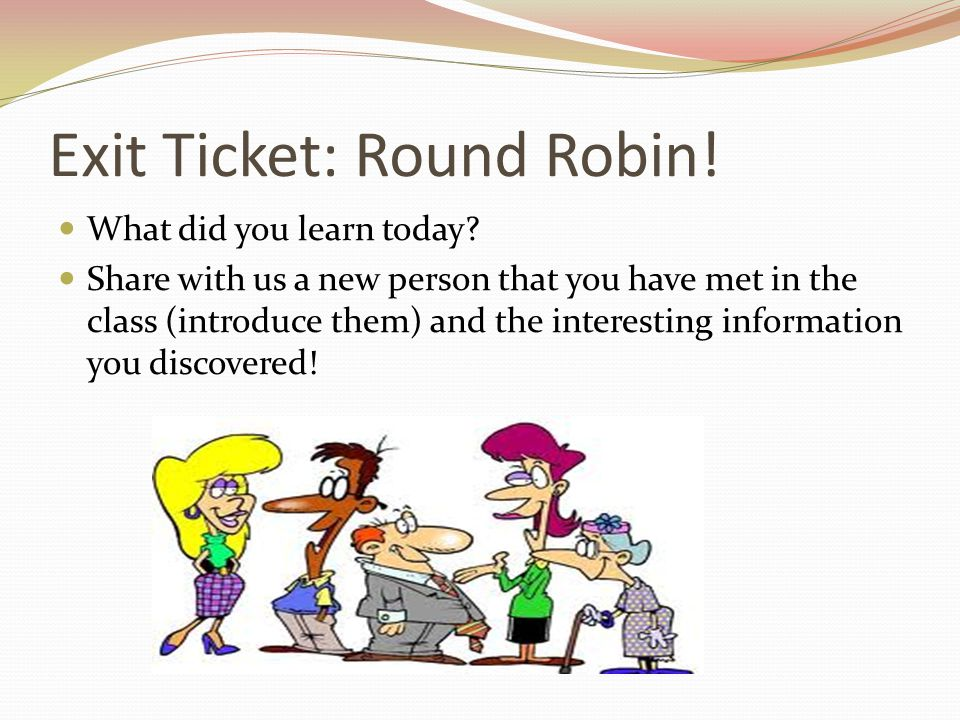 Exit Ticket: Round Robin!