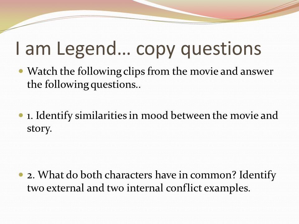 I am Legend… copy questions