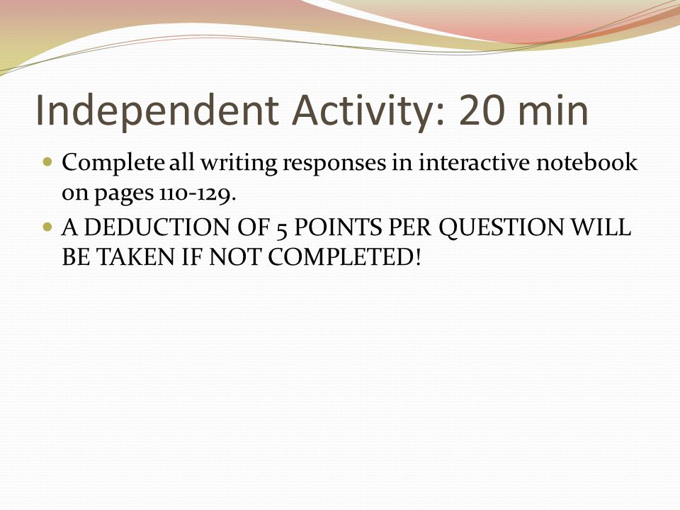 Independent Activity: 20 min