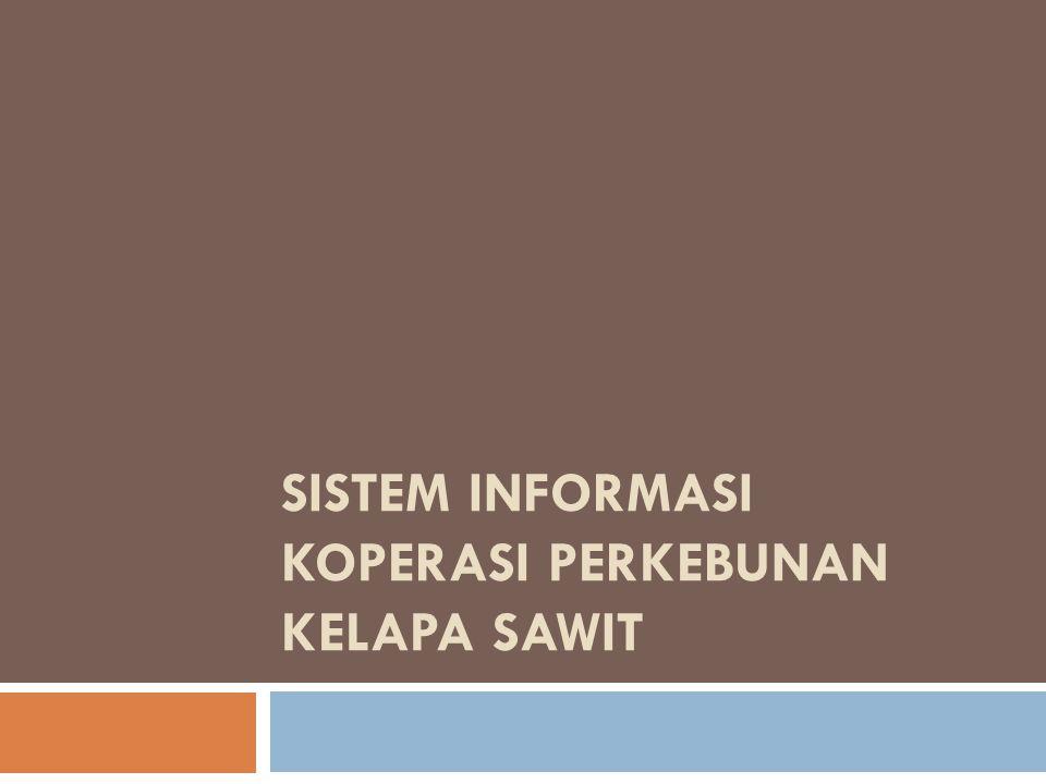 Sistem Informasi Koperasi Perkebunan Kelapa Sawit