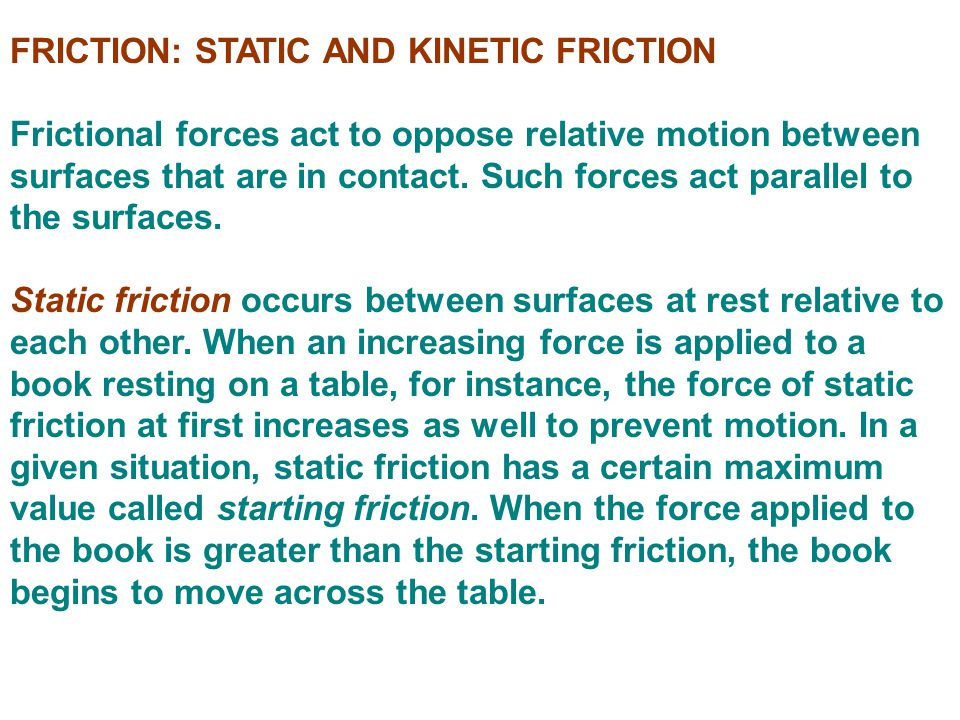 FRICTION: STATIC AND KINETIC FRICTION