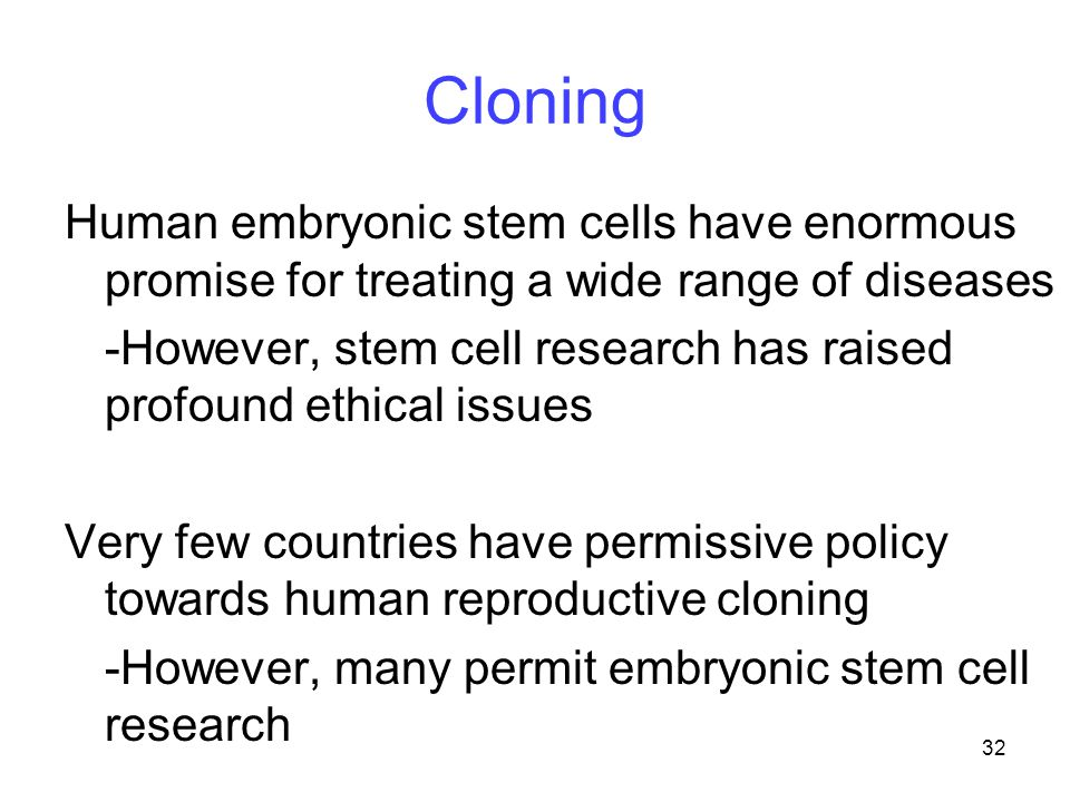 Cloning Human embryonic stem cells have enormous promise for treating a wide range of diseases.