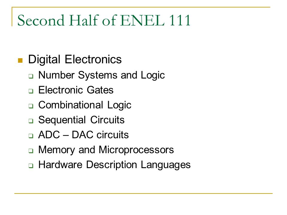 Second Half of ENEL 111 Digital Electronics Number Systems and Logic