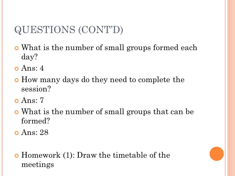QUESTIONS (CONT'D) What is the number of small groups formed each day