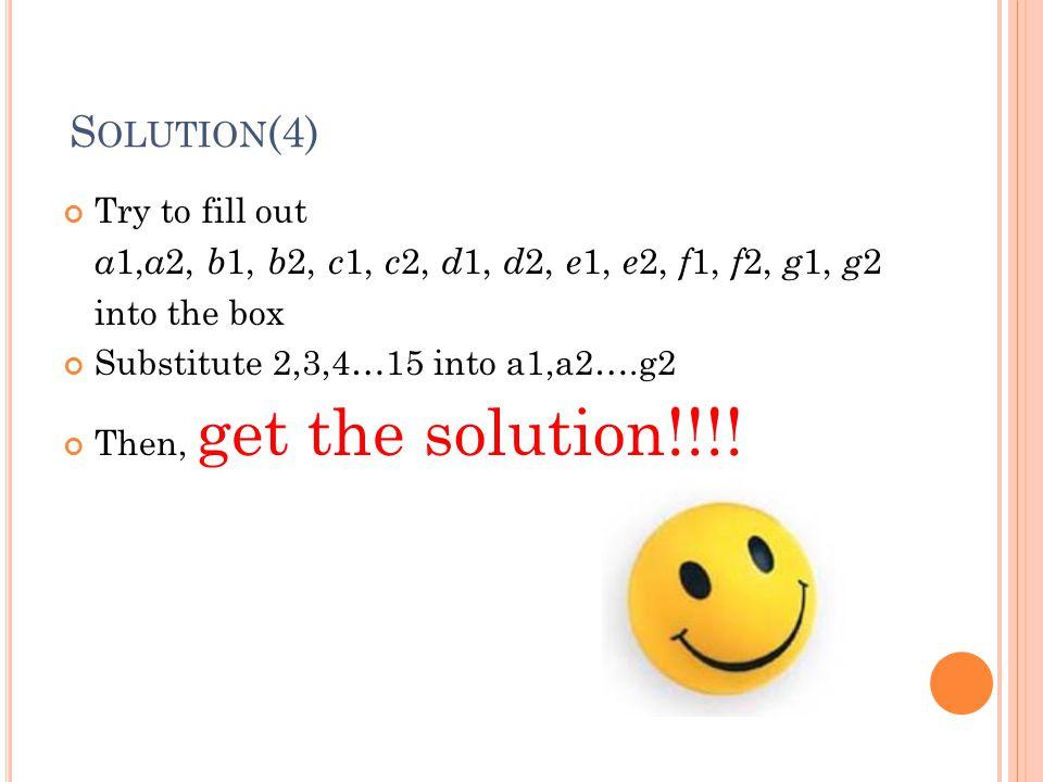 Solution(4) a1,a2, b1, b2, c1, c2, d1, d2, e1, e2, f1, f2, g1, g2