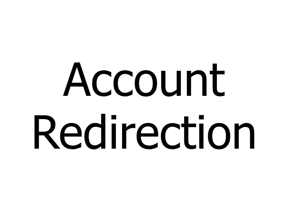 Account Redirection