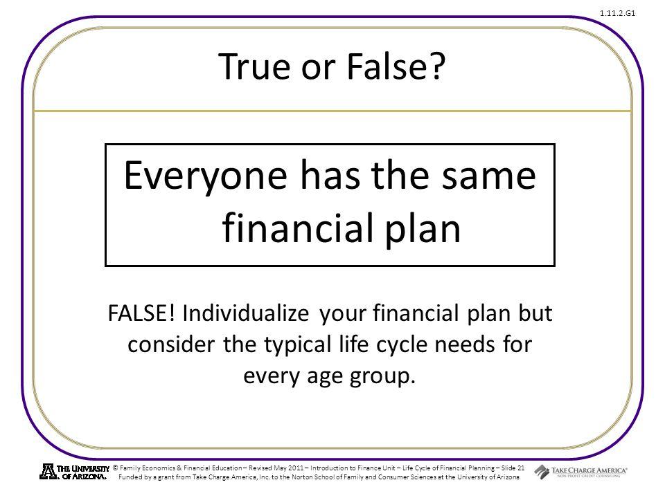 Everyone has the same financial plan