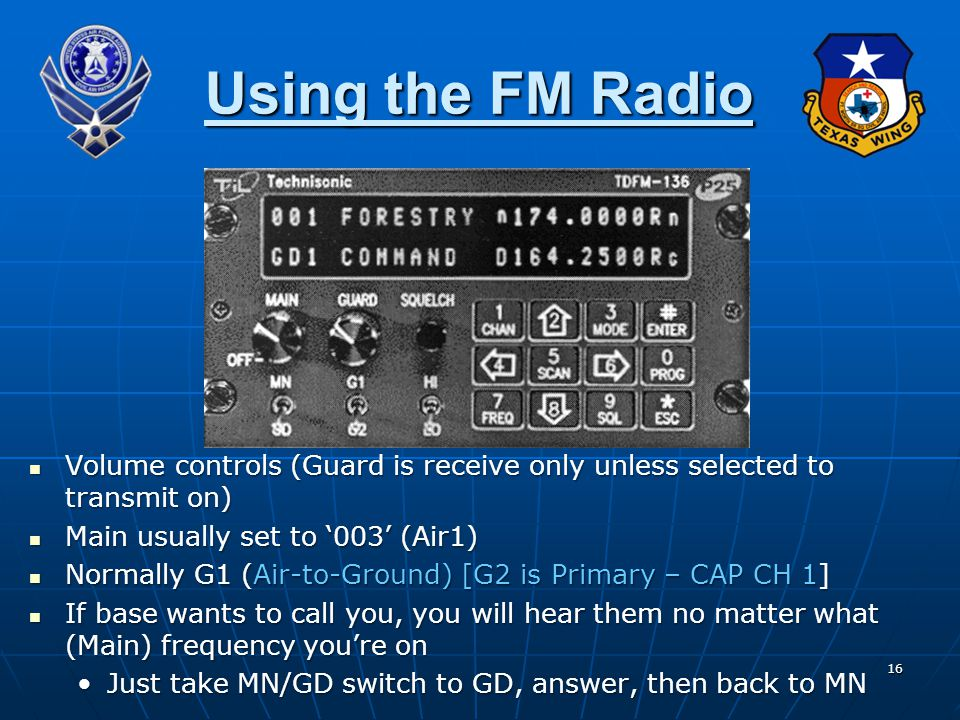 Using the FM Radio Volume controls (Guard is receive only unless selected to transmit on) Main usually set to '003' (Air1)