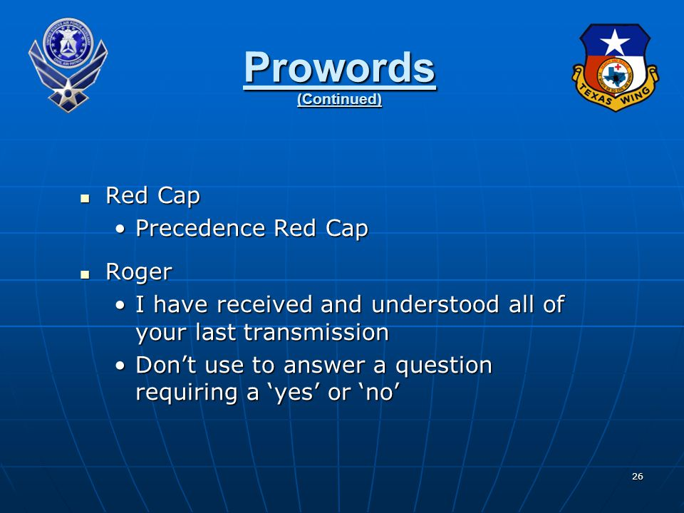 Prowords (Continued) Red Cap Precedence Red Cap Roger