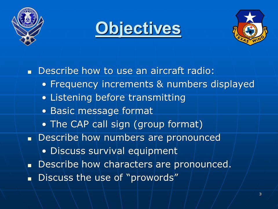 Objectives Describe how to use an aircraft radio: