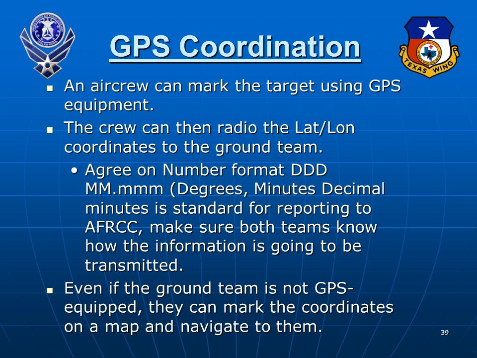 GPS Coordination An aircrew can mark the target using GPS equipment.