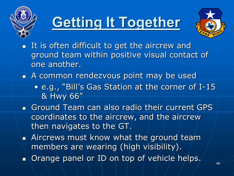 Getting It Together It is often difficult to get the aircrew and ground team within positive visual contact of one another.