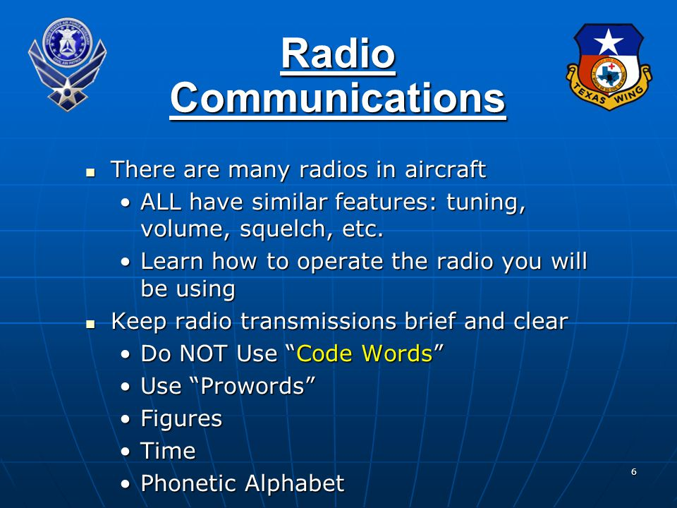Radio Communications There are many radios in aircraft