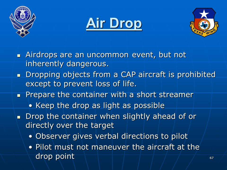 Air Drop Airdrops are an uncommon event, but not inherently dangerous.
