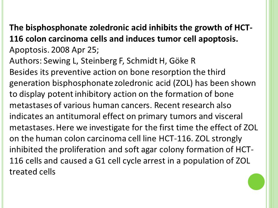The bisphosphonate zoledronic acid inhibits the growth of HCT-116 colon carcinoma cells and induces tumor cell apoptosis.