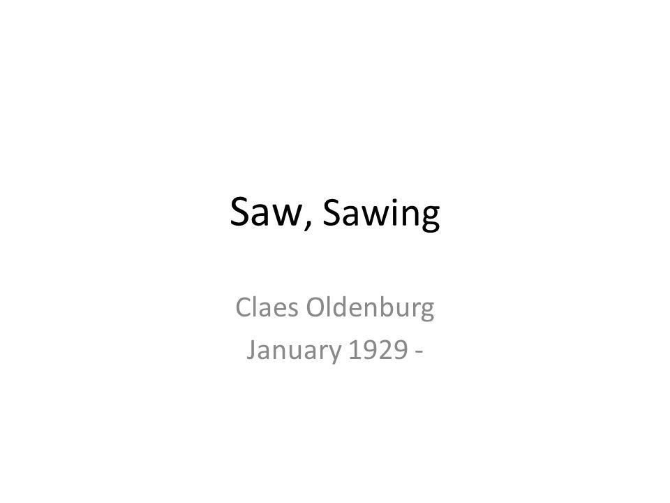 Claes Oldenburg January 1929 -