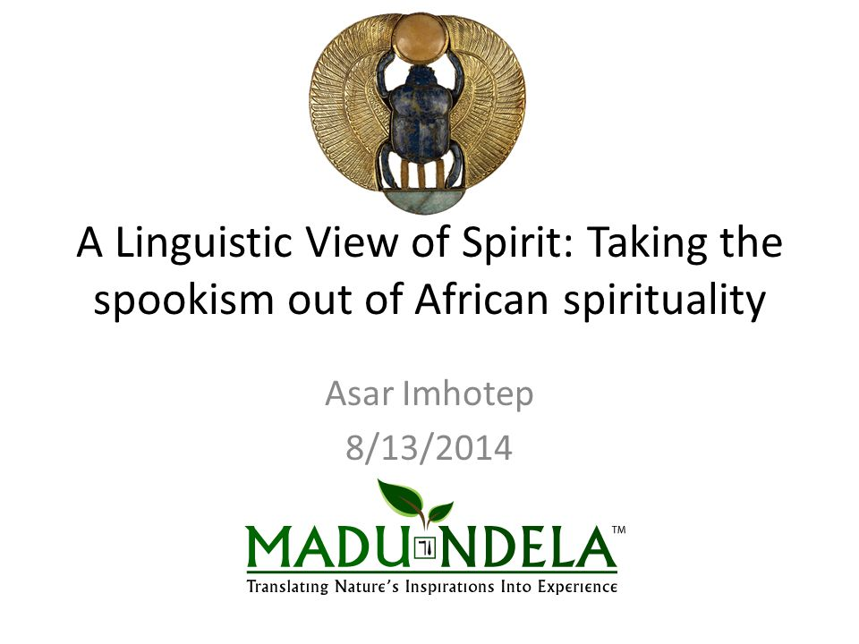 A Linguistic View of Spirit: Taking the spookism out of African spirituality