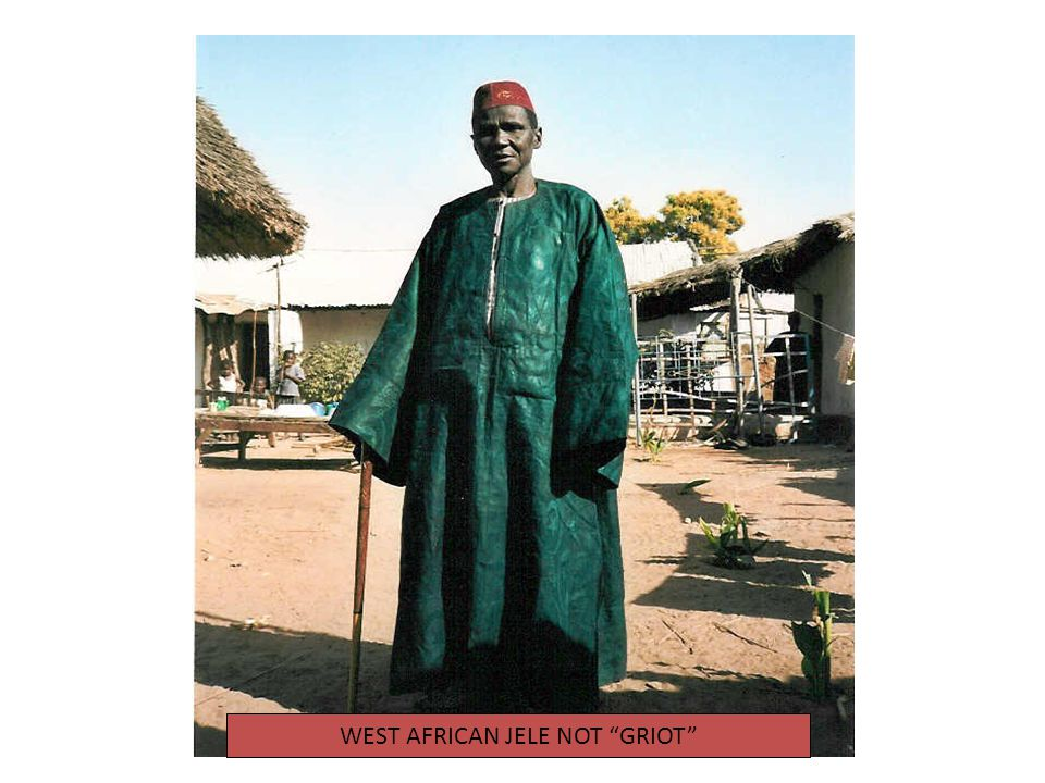WEST AFRICAN JELE NOT GRIOT
