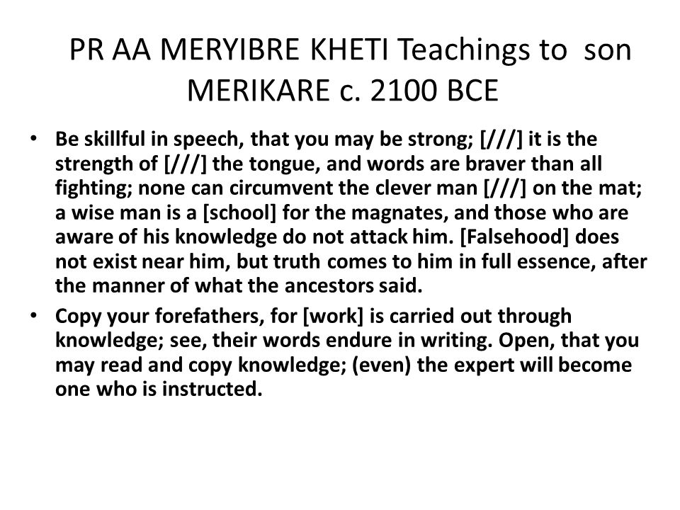 PR AA MERYIBRE KHETI Teachings to son MERIKARE c. 2100 BCE