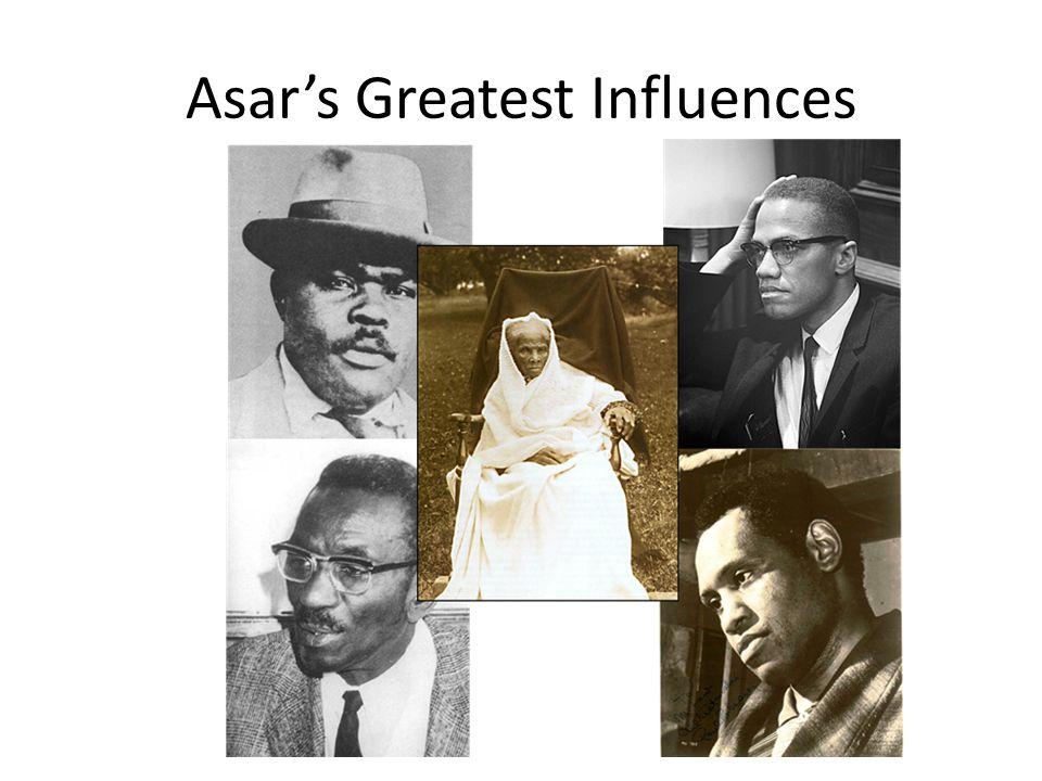 Asar's Greatest Influences