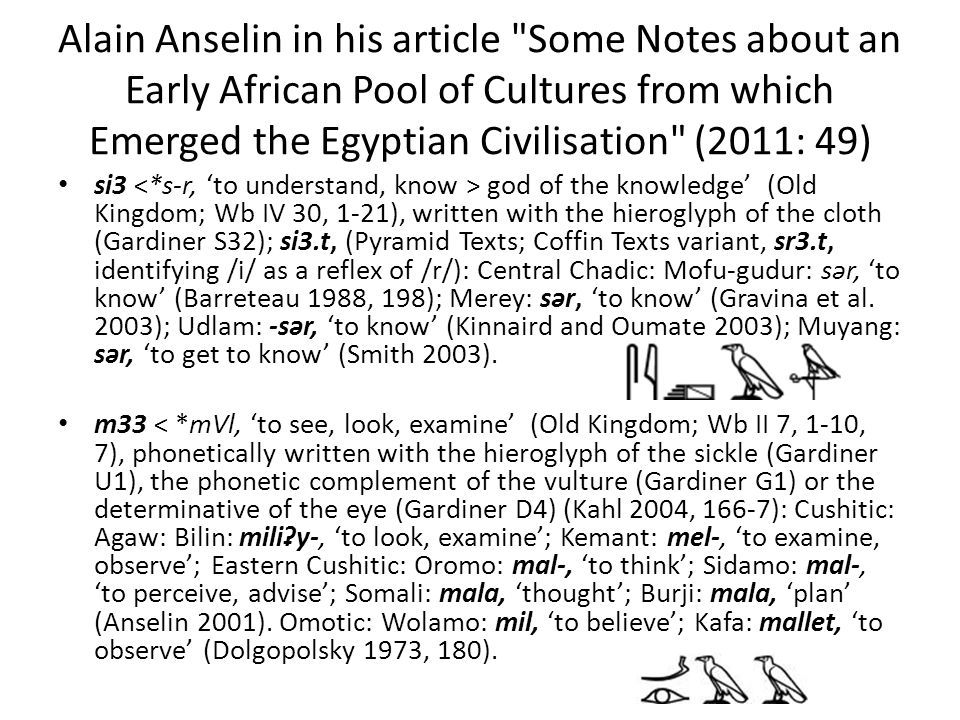 Alain Anselin in his article Some Notes about an Early African Pool of Cultures from which Emerged the Egyptian Civilisation (2011: 49)